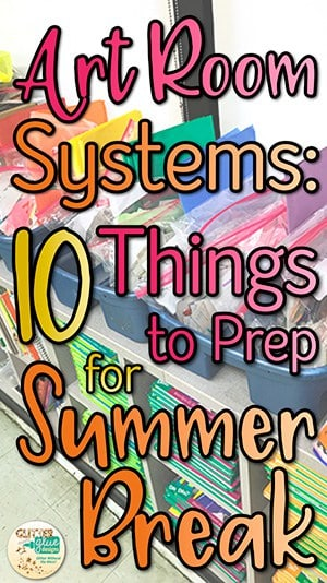 Art room systems and routines to organize yourself before summer break to start off fresh in the Fall.