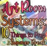 Art room systems that you can do before Summer break to prep.