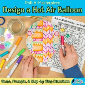 design a hot air balloon using a fun roll-a-dice game