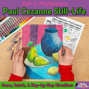 create a paul cezanne still life art project using a fun roll-a-dice game