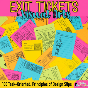 principles of design exit tickets for art class